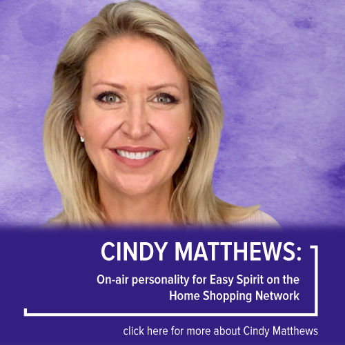 Cindy Matthews, On-air personality for Easy Spirit on the Home Shopping Network