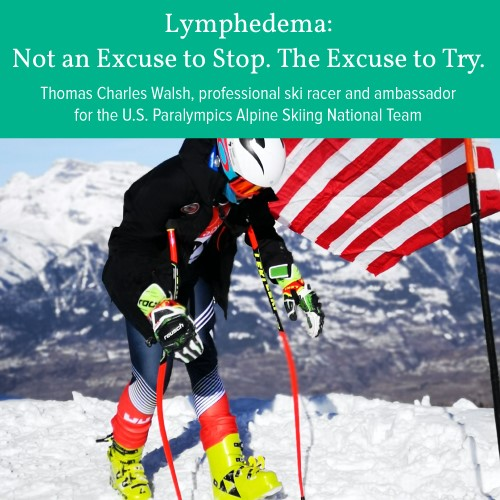 Lymphedema: Not an Excuse to Stop. The Excuse to Try.