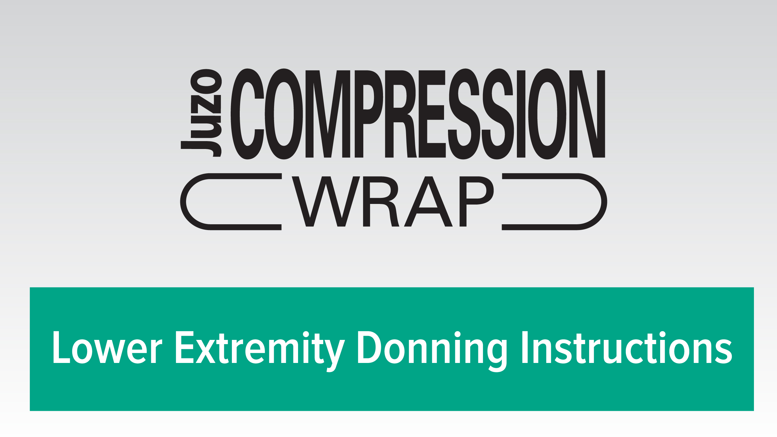 Putting on a Lower Extremity Compression Wrap